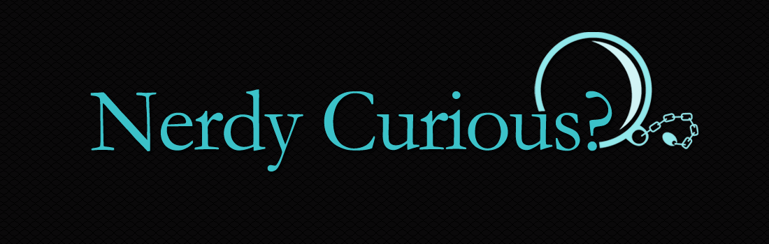 WELCOME TO NERDY CURIOSITIES!