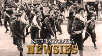 nerdstalgia newsies