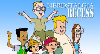 nerdstalgia recess