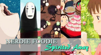 nerdie foodie spirited away
