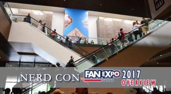 nerd con fan expo dallas 2017 overview