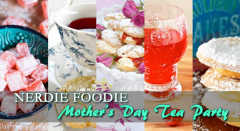 nerdie foodie mother's day tea party