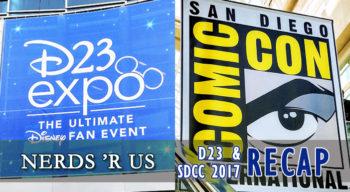 nerds r us d23 and sdcc 2017 recap