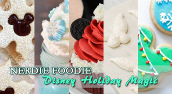 nerdie foodie disney holiday magic