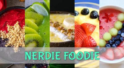 nerdie foodie new year nerd fit adventure smoothie bowls